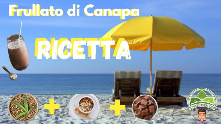 Foto di una spiaggia con dei lettini e ombrelloni, davanti c'è un frullato di canapa con avena e cioccolato, e sotto la foto degli ingredienti e l'omino di Oasi della Canapa
