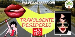 Travolgente desiderio. Sex story di Cannapita